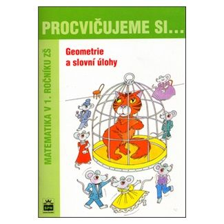Michaela Kaslová: Procvičujeme si...Geometrie a slovní úlohy (1.ročník) cena od 28 Kč