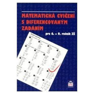 Kučinová E.: Matematická cvičení s diferencovaným zadáním pro 6.-9. ročník ZŠ cena od 79 Kč
