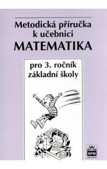 Michaela Kaslová: Matematika pro 3.ročník základní školy - Metodická příručka cena od 35 Kč