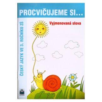 Vlastimil Styblík: Procvičujeme si...Vyjmenovaná slova (3. ročník) cena od 26 Kč