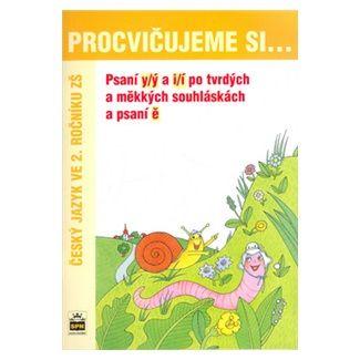 Vlasta Švejdová: Procvičujeme si ... Psaní y/ý a i/í po tvrdých a měkkých souhláskách a psaní ě (2. ročník) cena od 29 Kč