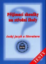 Vlastimil Styblík: Přijímací zkoušky na střední školy Český jazyk a literatura - Testy cena od 0 Kč