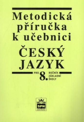 SPN-pedagogické nakladatelství Metodická příručka k ČJ 8 cena od 63 Kč