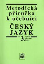 Vlastimil Styblík: Metodická příručka k učebnici Český jazyk pro 3. ročník Základní školy cena od 63 Kč