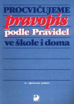 Karel Kamiš: Procvičujeme pravopis podle Pravidel ve škole i doma cena od 99 Kč