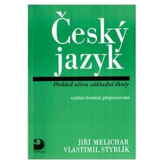 Vlastimil Styblík, Jiří Melichar: Český jazyk - Přehled učiva ZŠ cena od 96 Kč