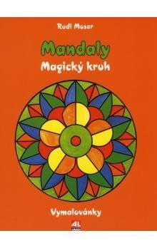 Rudi Moser: Mandaly Magický kruh cena od 88 Kč