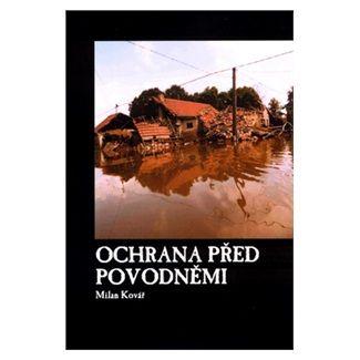 Milan Kovář: Ochrana před povodněmi cena od 69 Kč