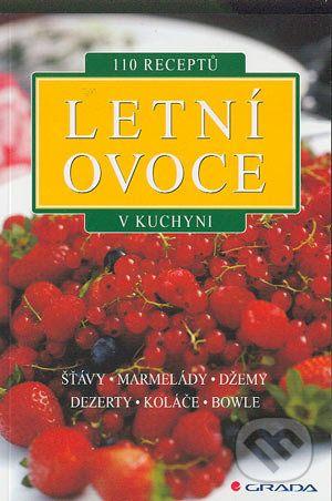 Kolektiv autorů: Letní ovoce v kuchyni cena od 83 Kč