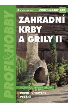 Václav Vlk: Zahradní krby a grily II - 2.vydání cena od 101 Kč