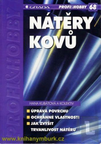 Hana Kubátová: Nátěry kovů cena od 83 Kč