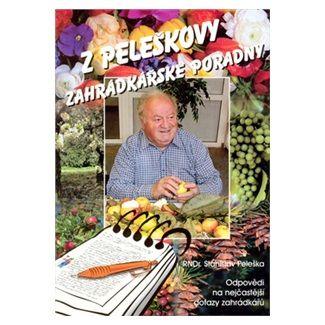Stanislav Peleška: Z Peleškovy zahrádkářské poradny cena od 63 Kč
