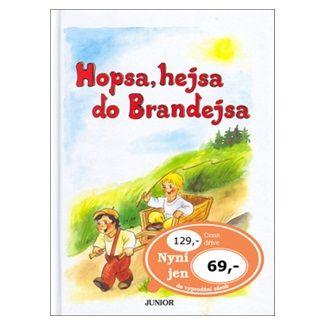 Vladimíra Vopičková: Hopsa, hejsa do Brandejsa cena od 48 Kč