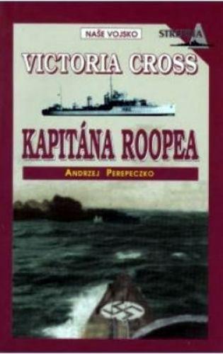 Andrzej Perepeczko: Victoria Cross kap.Roopea cena od 0 Kč