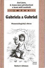 Robert Altman: Gabriela a Gabriel - Nomenologický obraz cena od 60 Kč