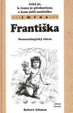 Robert Altman: Františka - Nomenologický obraz cena od 89 Kč