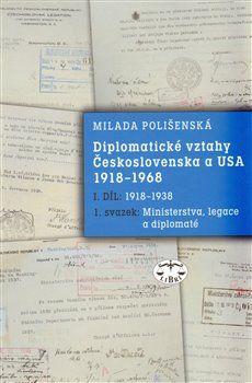 Milada Polišenská: Diplomatické vztahy Československa a USA cena od 350 Kč