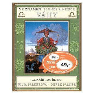 Julia Parker, Derek Parker: Ve znamení slunce a měsíce VÁHY cena od 39 Kč