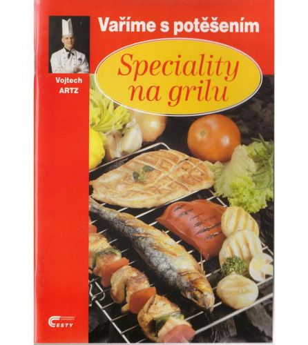 Vojtěch Artz: Speciality na grilu cena od 31 Kč