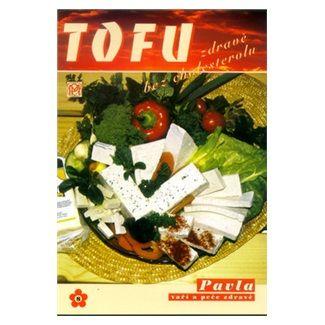 Pavla Momčilová, Kaloš Jaromír: Tofu zdravě bez cholesterolu cena od 67 Kč