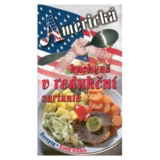 Jaroslav Kalivoda: Americká kuchyně v redukční variantě cena od 37 Kč