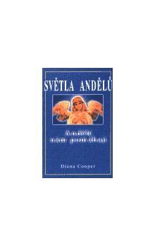 Diana Cooper: Světla andělů - Andělé nám pomáhají cena od 84 Kč