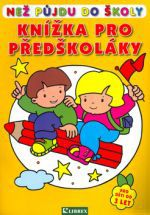 Kolektiv autorů: Knížka pro předškoláky - Než půjdu do školy cena od 75 Kč
