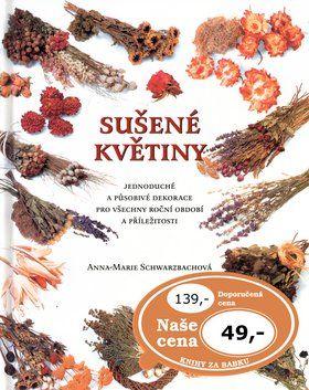 Anna Marie Schwarzbachová: Sušené květiny cena od 139 Kč