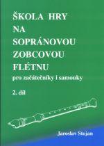 Jaroslav Stojan: Škola hry na sopránovou zobcovou flétnu 2 cena od 84 Kč
