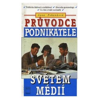 Jana Pohanková: Průvodce podnikatele světem médií cena od 76 Kč