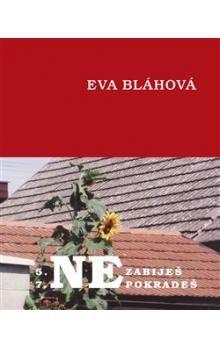Eva Bláhová: Nezabiješ, nepokradeš cena od 68 Kč