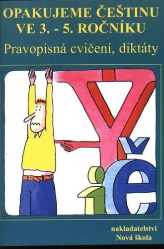 NOVÁ ŠKOLA Opakujeme češtinu ve 3.-5. ročníku cena od 41 Kč