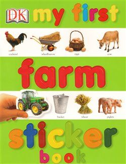 Dorling Kindersley Limited My First Farm Sticker Book cena od 47 Kč