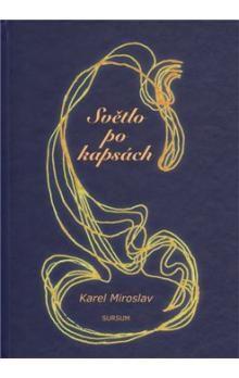 Miroslav Karel: Světlo po kapsách cena od 68 Kč