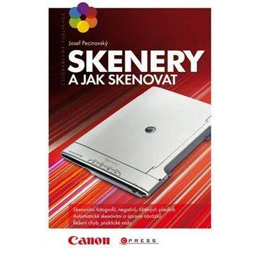 Josef Pecinovský: Skenery a jak skenovat cena od 137 Kč