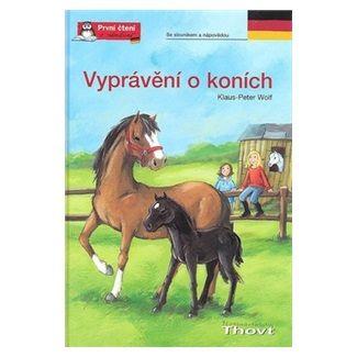 Klaus-Peter Wolf: Vyprávění o koních cena od 129 Kč
