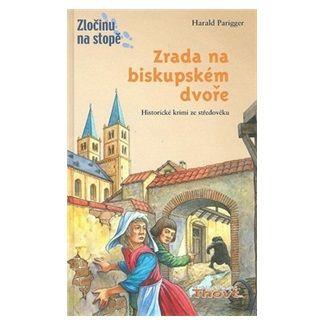 Harald Parigger: Zrada na biskupském dvoře cena od 174 Kč