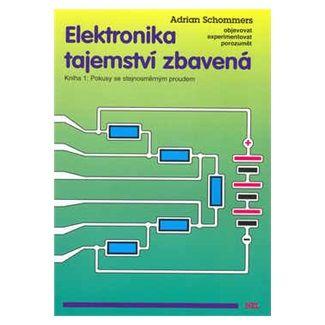 Adrian Schommers: Elektronika tajemství zbavená cena od 61 Kč
