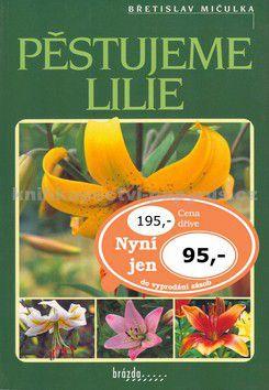 Brázda Pěstujeme lilie cena od 179 Kč