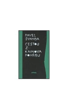 Pavel Švanda: Cestou z Kainova pohřbu cena od 64 Kč