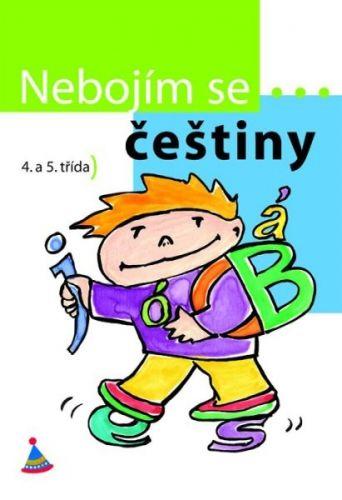 Ivana Svobodová: Nebojím se...češtiny! - 4. a 5. ročník cena od 49 Kč