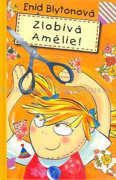 Enid Blytonová: Zlobivá Amélie! cena od 132 Kč