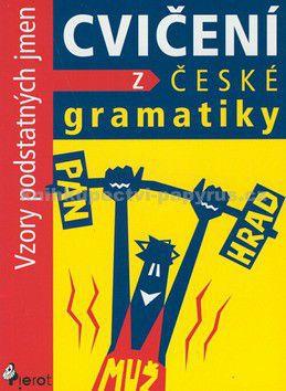 Pierot Cvičení z české gramatiky Vzory podstatných jmen cena od 64 Kč