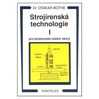Bothe Otakar: Strojírenská technologie I pro strojírenské učební obory cena od 107 Kč
