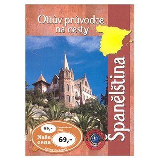 Ottovo nakladatelství Ottův průvodce na cesty Španělština cena od 52 Kč