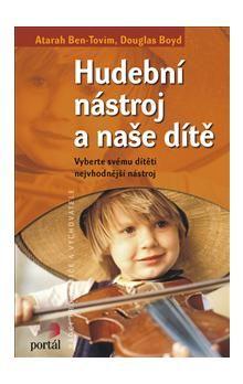 Douglas Boyd, Atarah BenTovim: Hudební nástroj a naše dítě cena od 183 Kč