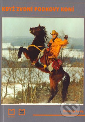 Pavel Jahoda: Když zvoní podkovy koní cena od 121 Kč