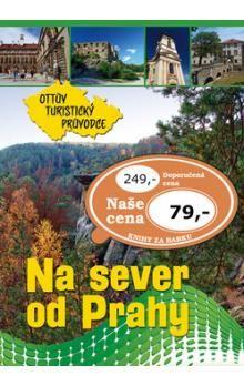 Ottovo nakladatelství Na sever od Prahy Ottův turistický průvodce cena od 57 Kč