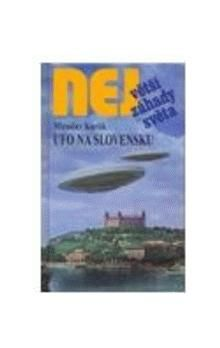 Karlík Miroslav: Největší záhady světa-ufo na slovensku cena od 164 Kč
