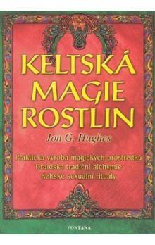 Jon G. Hughes: Keltská magie rostlin cena od 169 Kč